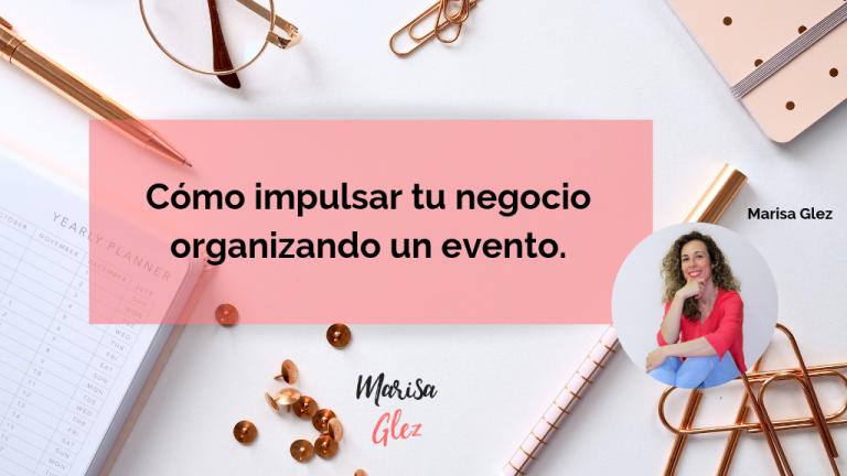 Cómo impulsar tu negocio organizando un evento