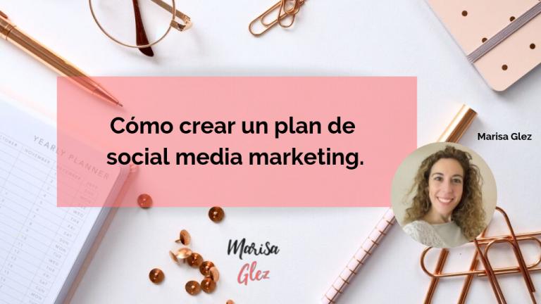 Cómo crear un plan de social media marketing