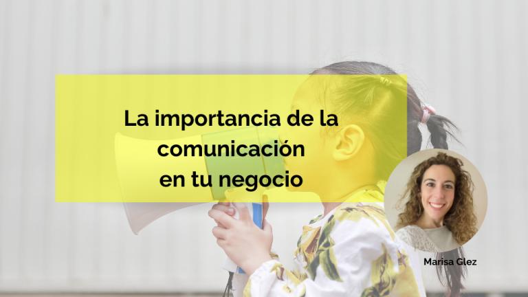 La importancia de la comunicación en tu negocio