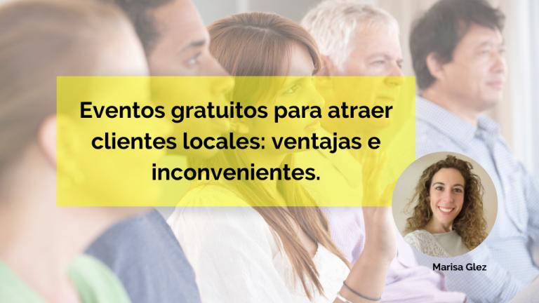 Eventos gratuitos para atraer clientes locales; ventajas e inconvenientes.