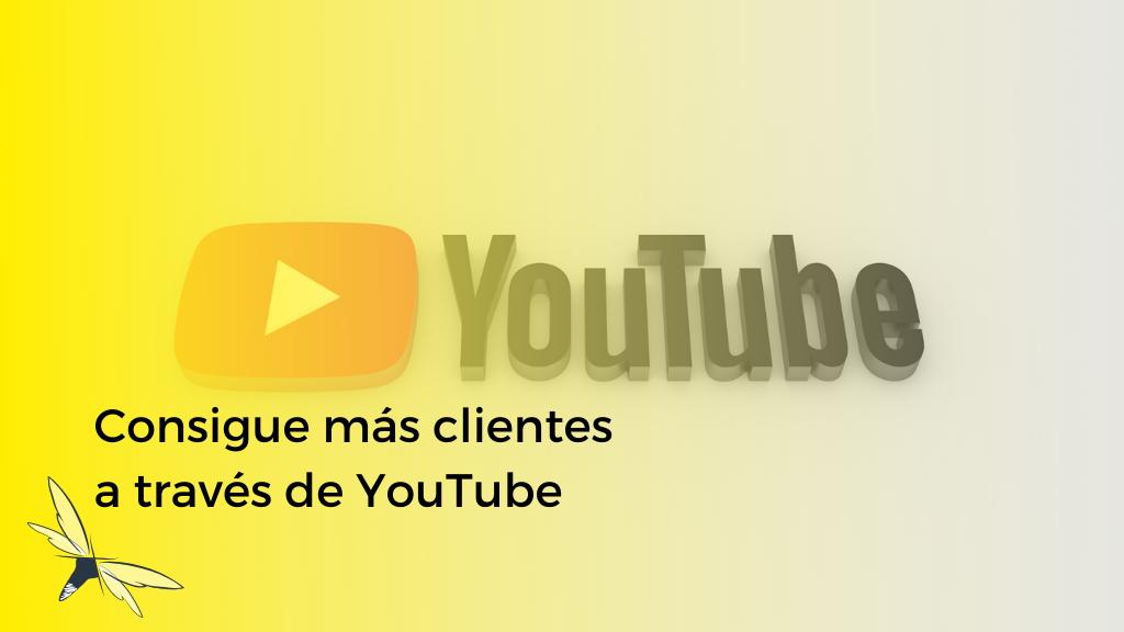 Consigue más clientes a través de YouTube